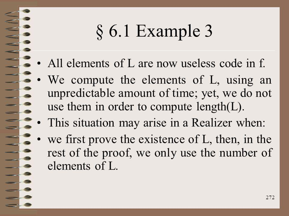 § 6.1 Example 3 All elements of L are now useless code in f.