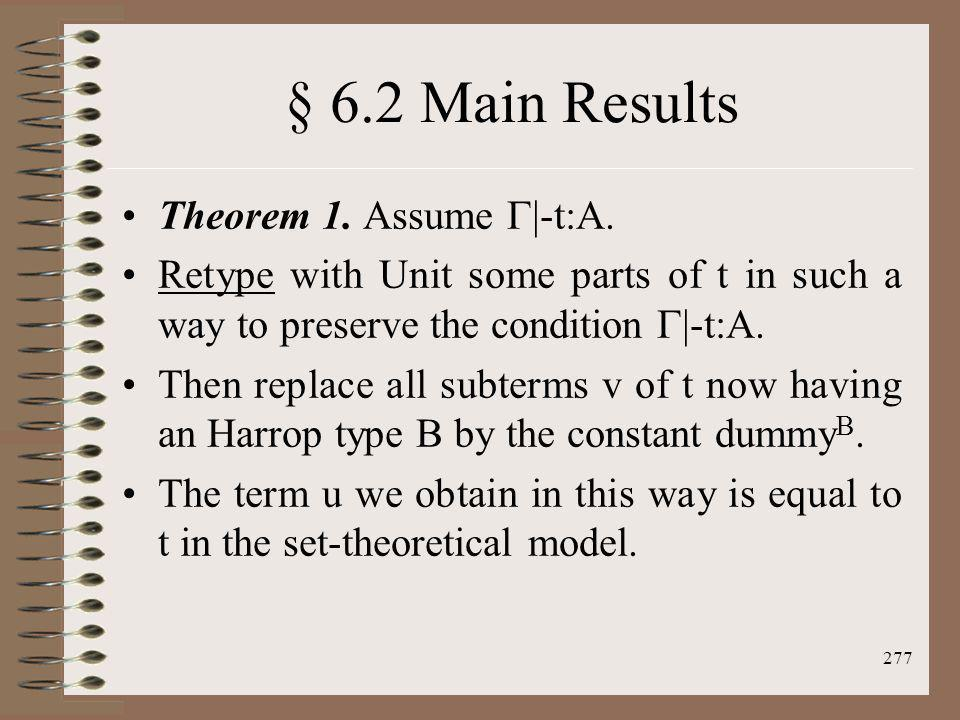 § 6.2 Main Results Theorem 1. Assume |-t:A.