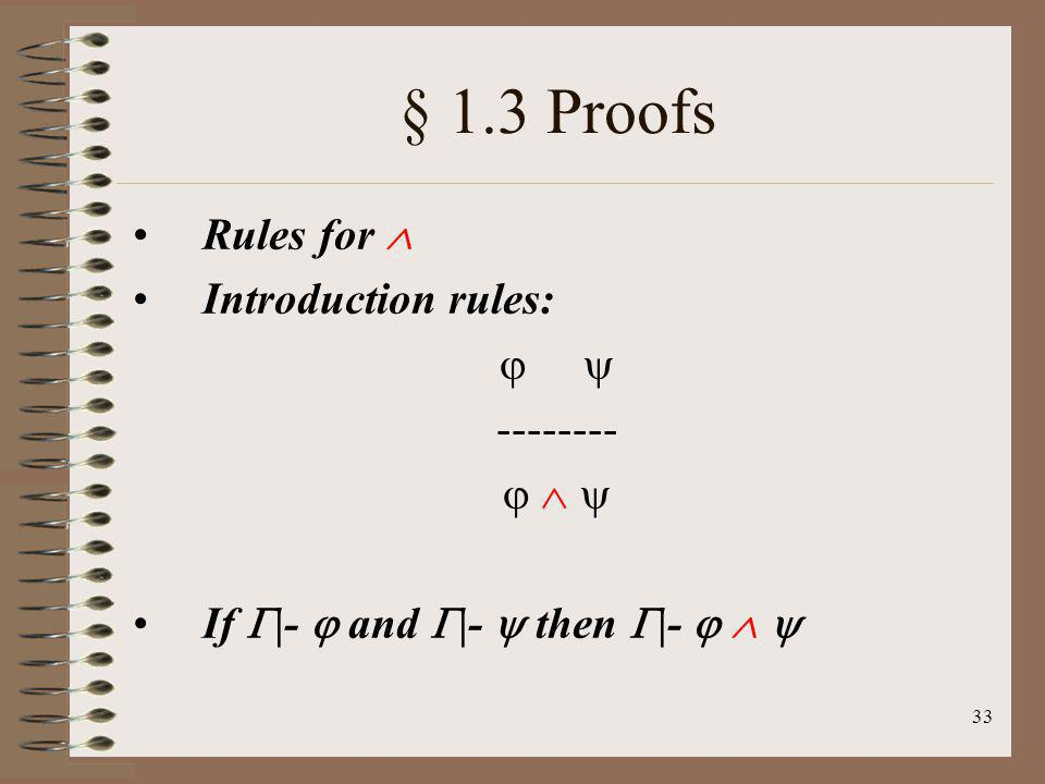 § 1.3 Proofs Rules for  Introduction rules:   --------   