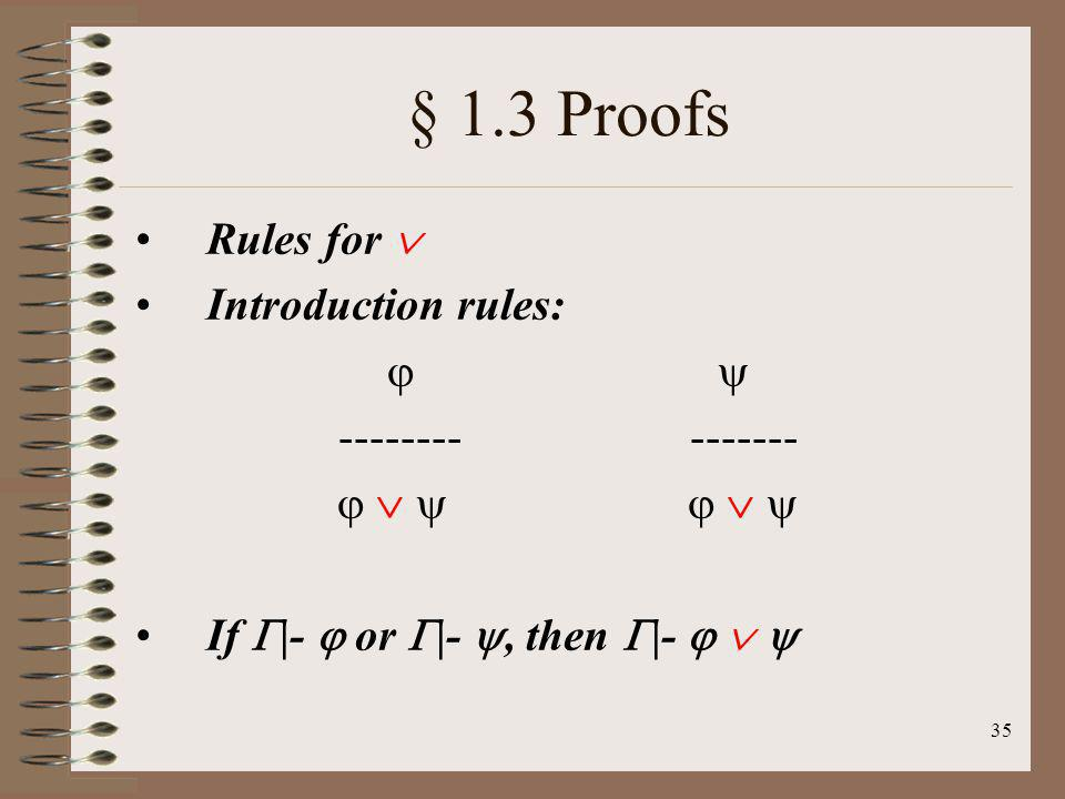§ 1.3 Proofs Rules for  Introduction rules:   -------- -------