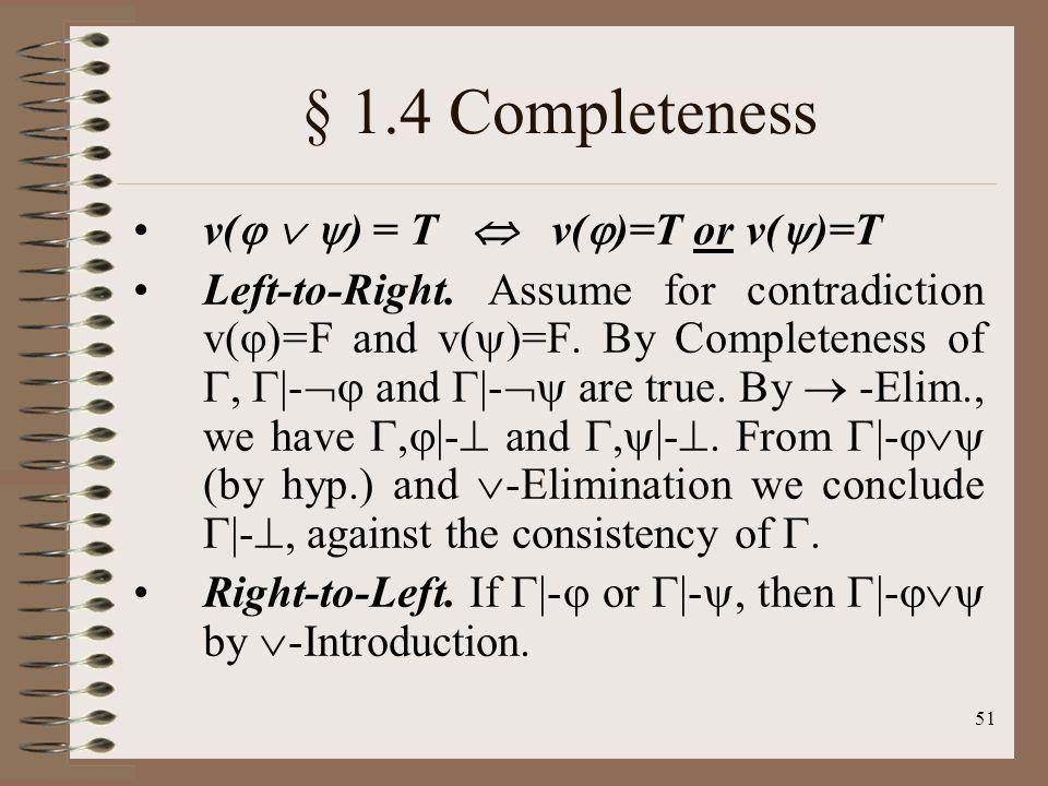 § 1.4 Completeness v(  ) = T  v()=T or v()=T