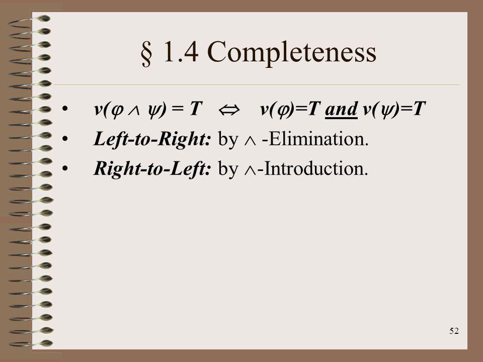 § 1.4 Completeness v(  ) = T  v()=T and v()=T
