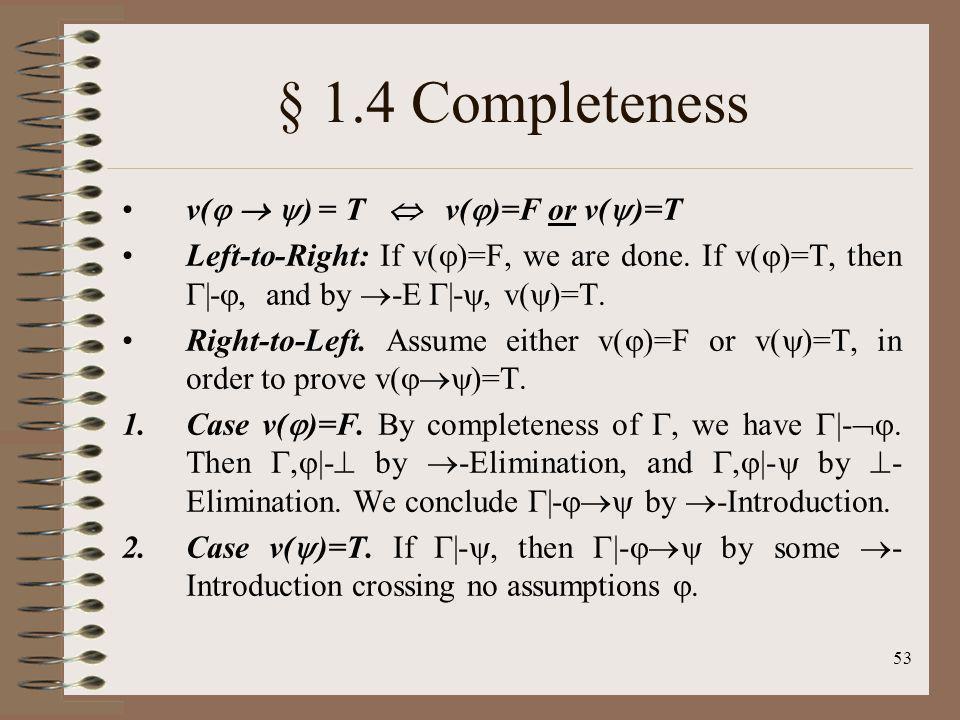 § 1.4 Completeness v(  ) = T  v()=F or v()=T