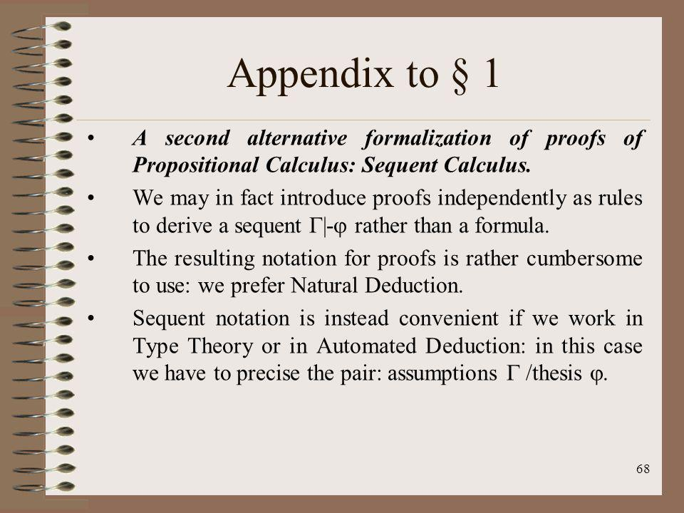 Appendix to § 1 A second alternative formalization of proofs of Propositional Calculus: Sequent Calculus.