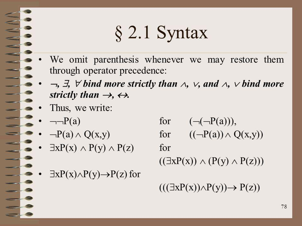 § 2.1 Syntax We omit parenthesis whenever we may restore them through operator precedence: