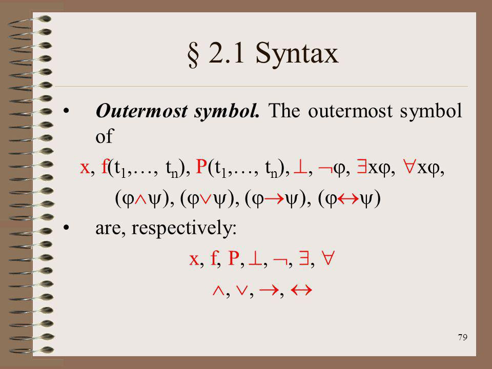 § 2.1 Syntax Outermost symbol. The outermost symbol of