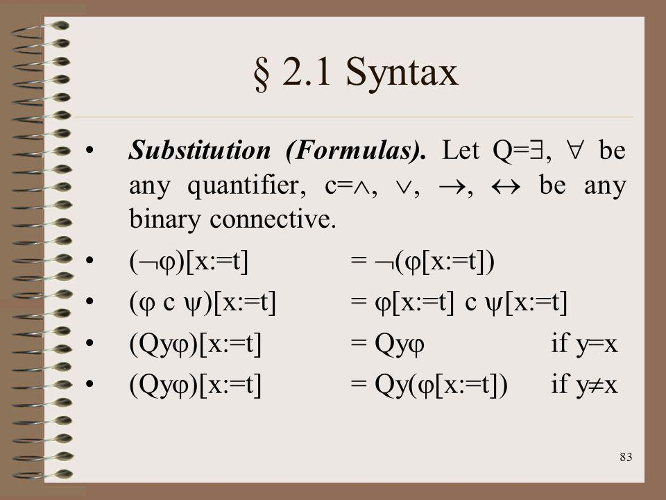 § 2.1 Syntax Substitution (Formulas). Let Q=,  be any quantifier, c=, , ,  be any binary connective.