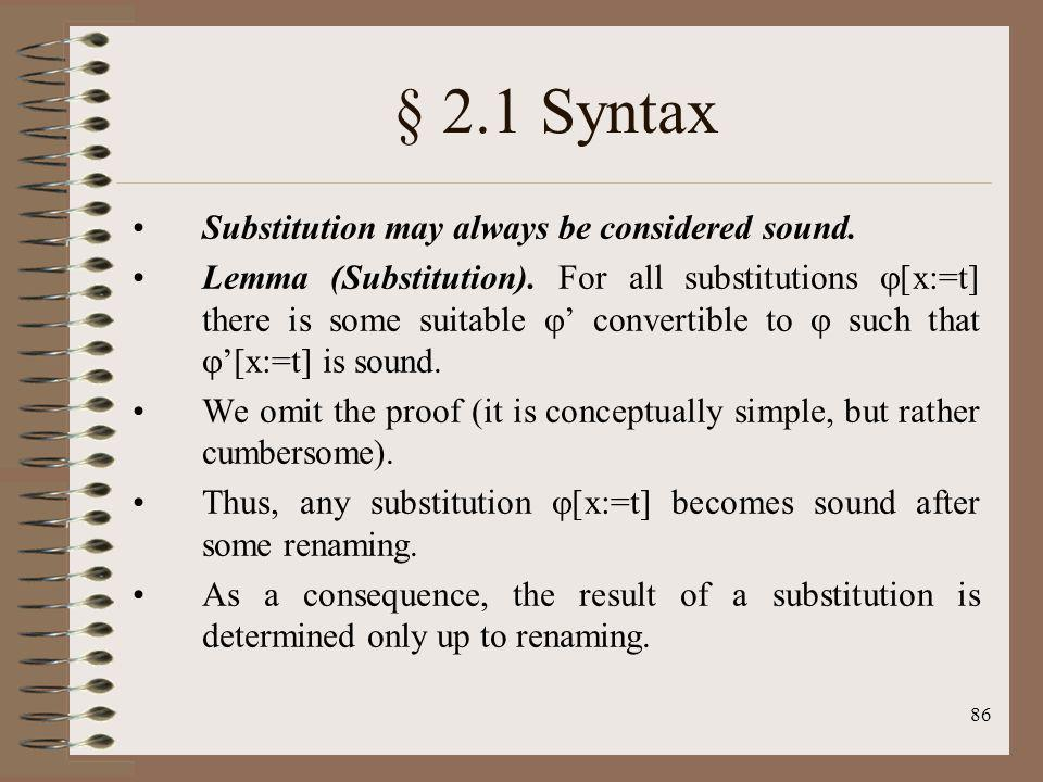 § 2.1 Syntax Substitution may always be considered sound.