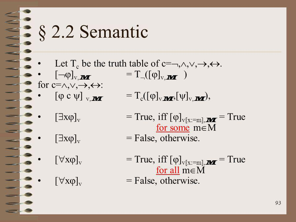 § 2.2 Semantic Let Tc be the truth table of c=,,,,.