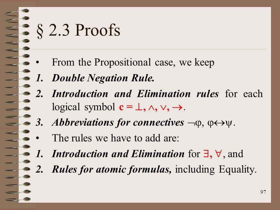 § 2.3 Proofs From the Propositional case, we keep