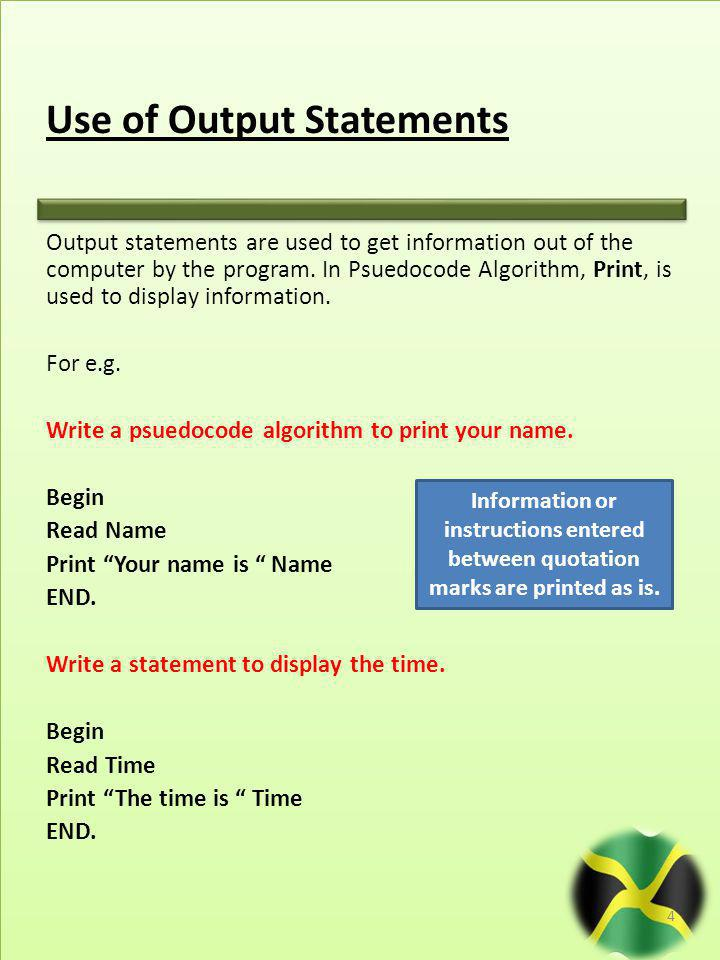 Use of Output Statements