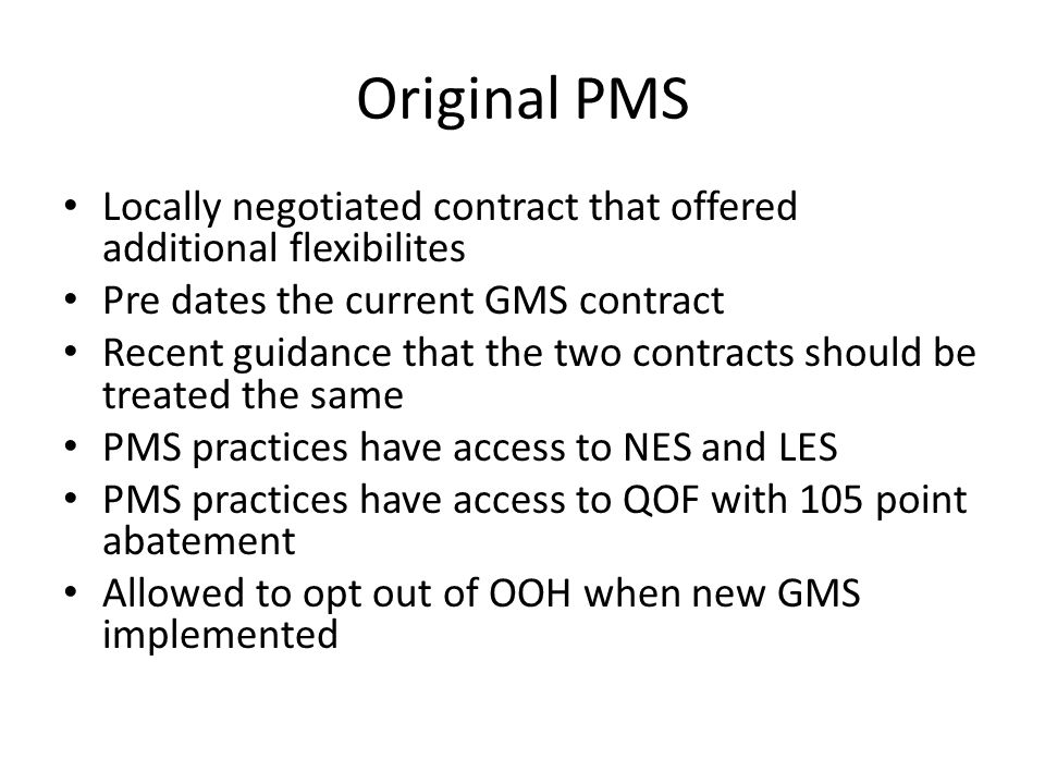 Original PMS Locally negotiated contract that offered additional flexibilites. Pre dates the current GMS contract.