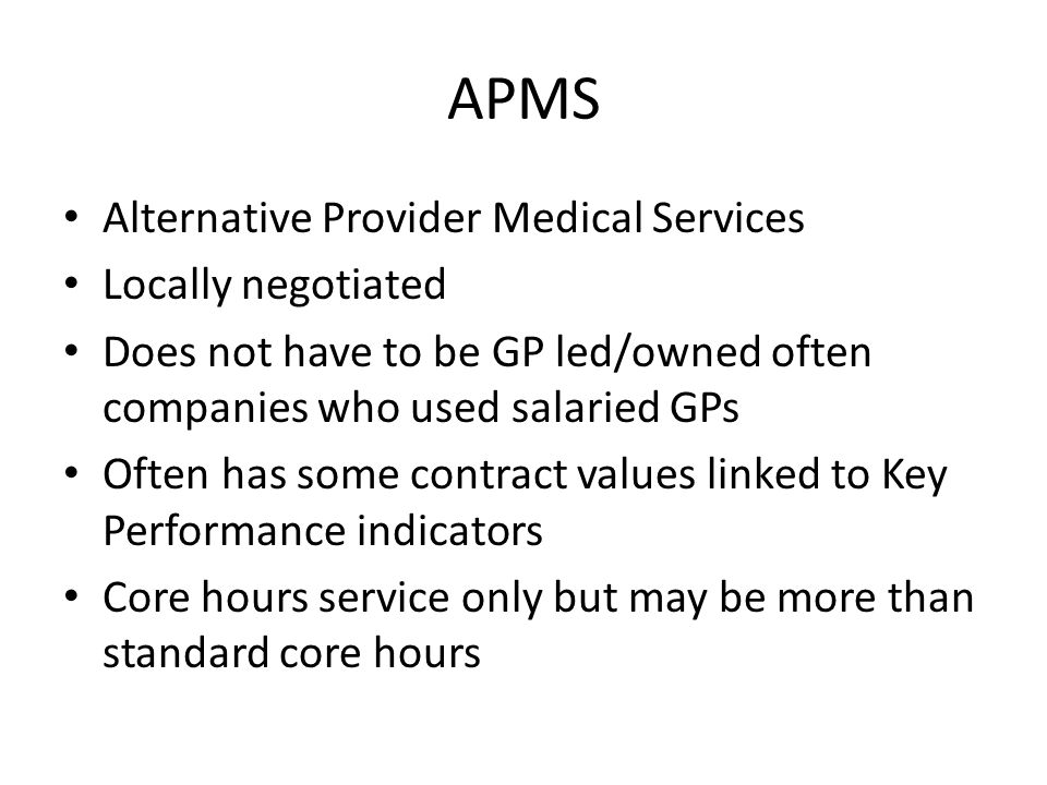 APMS Alternative Provider Medical Services Locally negotiated