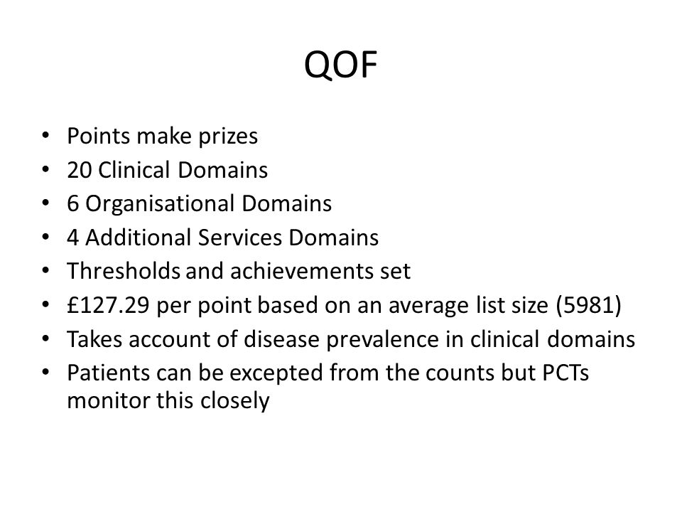 QOF Points make prizes 20 Clinical Domains 6 Organisational Domains