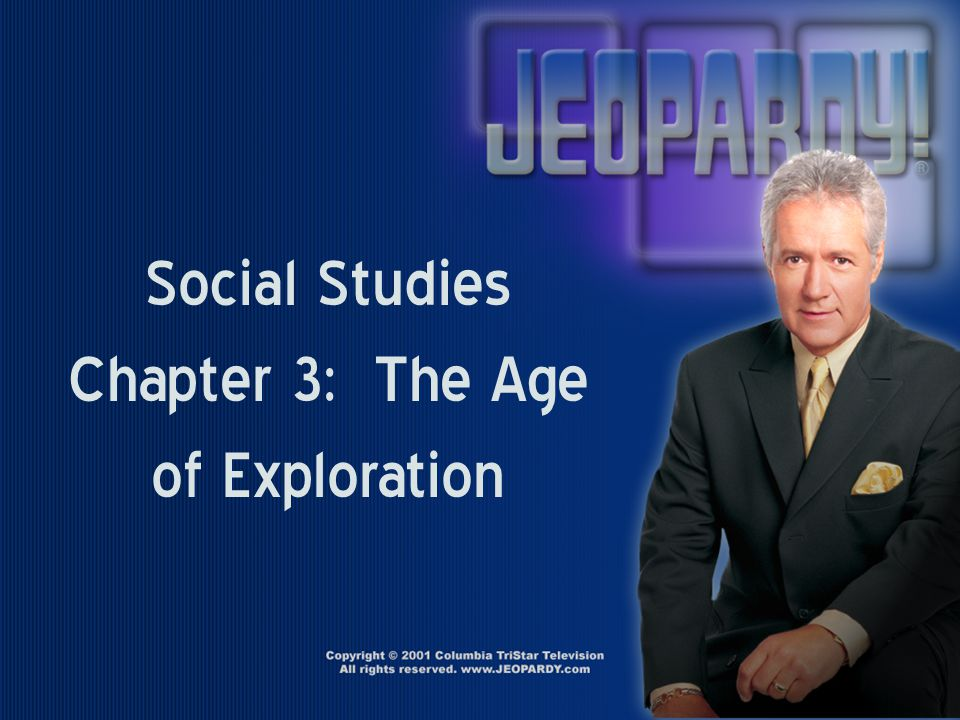 Social Studies Chapter 3: The Age of Exploration