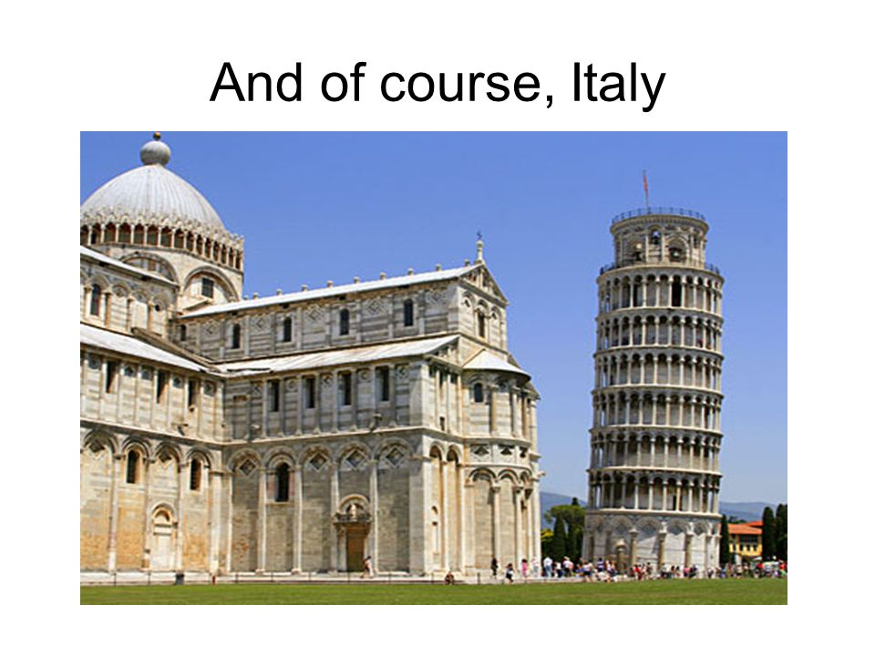 And of course, Italy