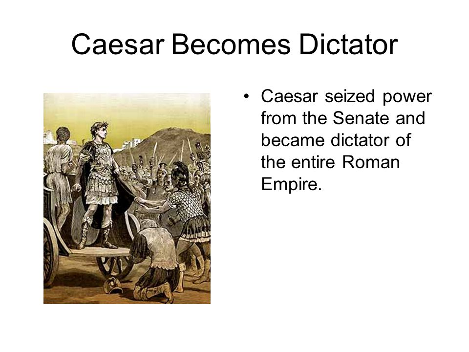 Caesar Becomes Dictator