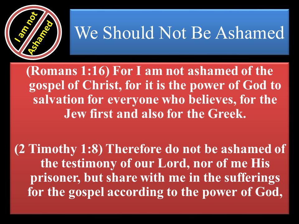 We Should Not Be Ashamed