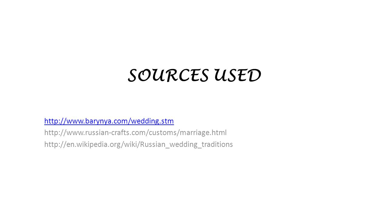 Sources used http://www.barynya.com/wedding.stm