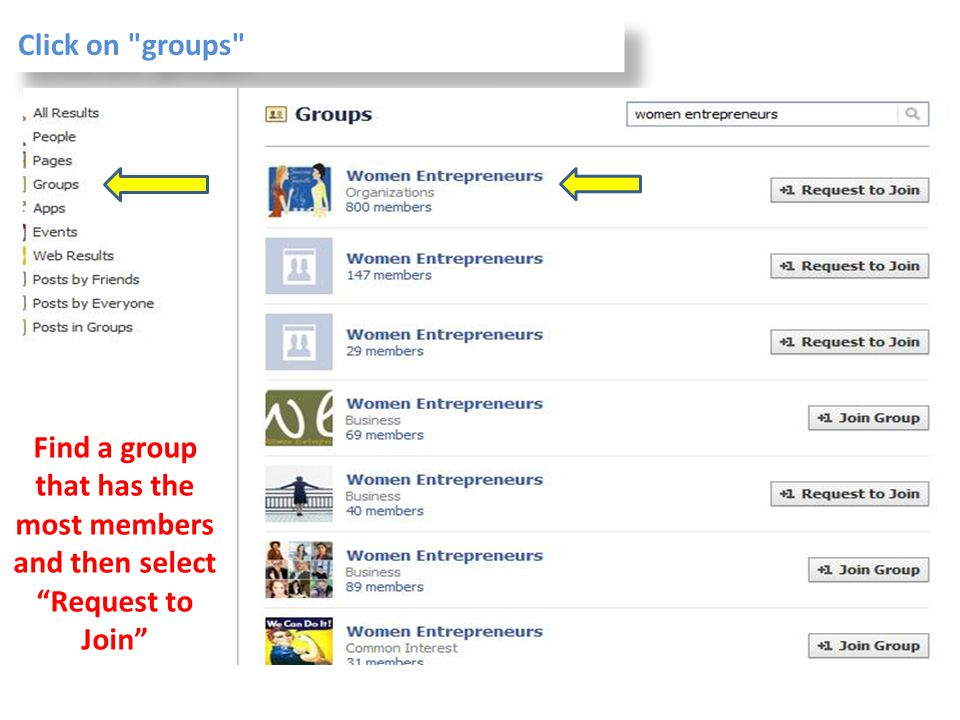 Click on groups Find a group that has the most members and then select Request to Join