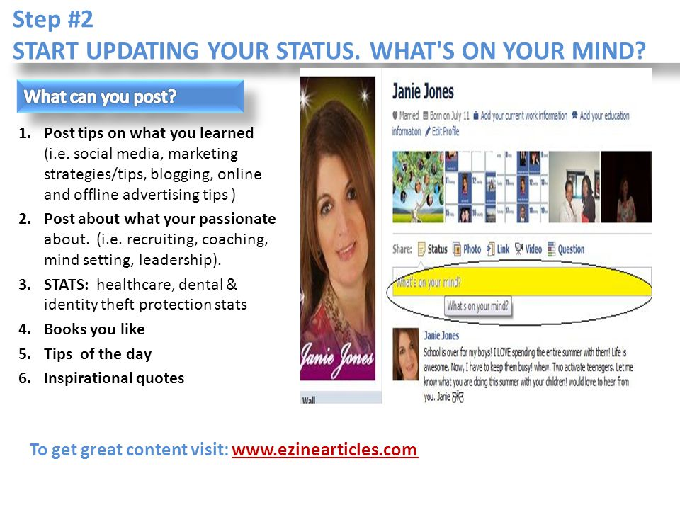 Step #2 START UPDATING YOUR STATUS. WHAT S ON YOUR MIND