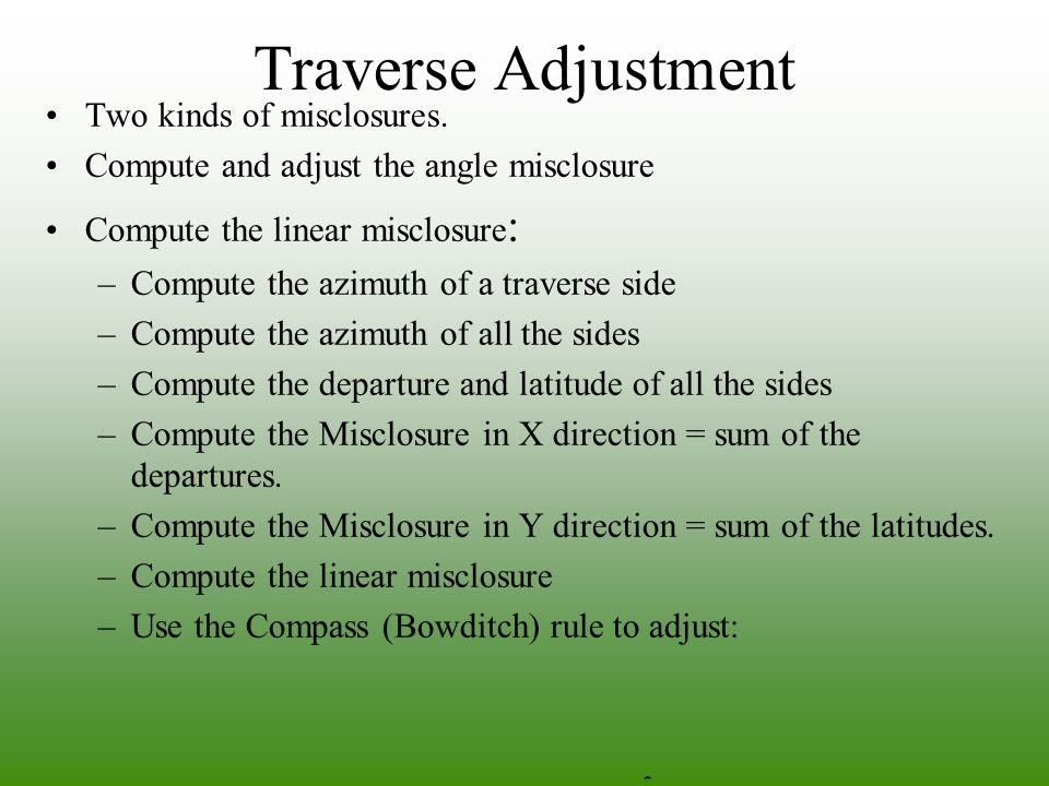 Traverse Adjustment Two kinds of misclosures.