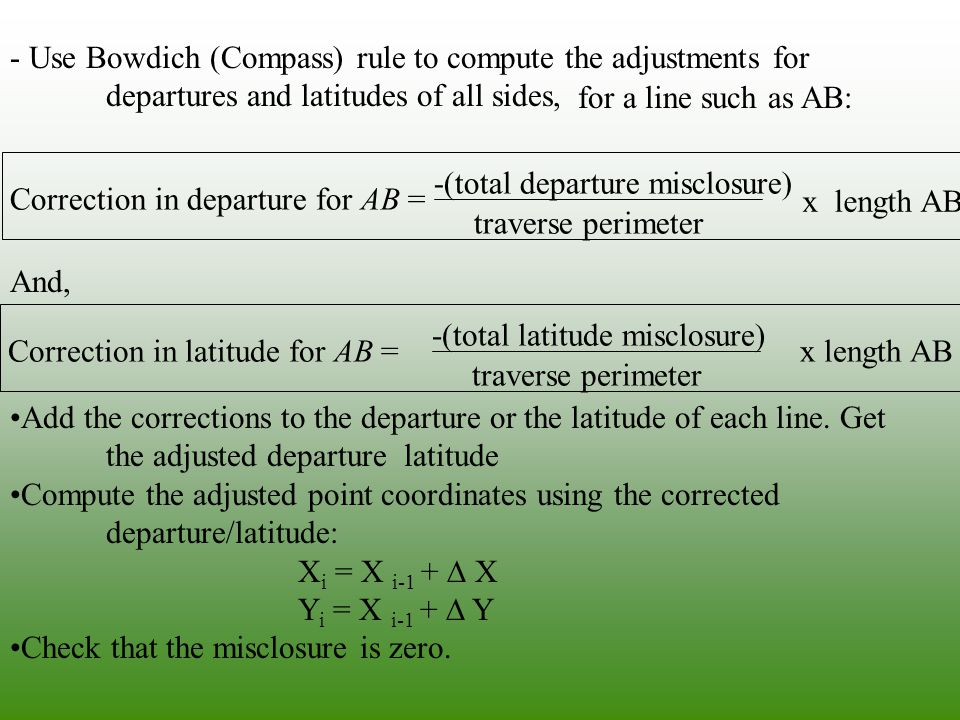 - Use Bowdich (Compass) rule to compute the adjustments for