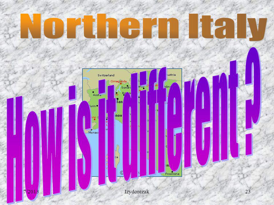 Northern Italy How is it different 7/2013 Izydorczak