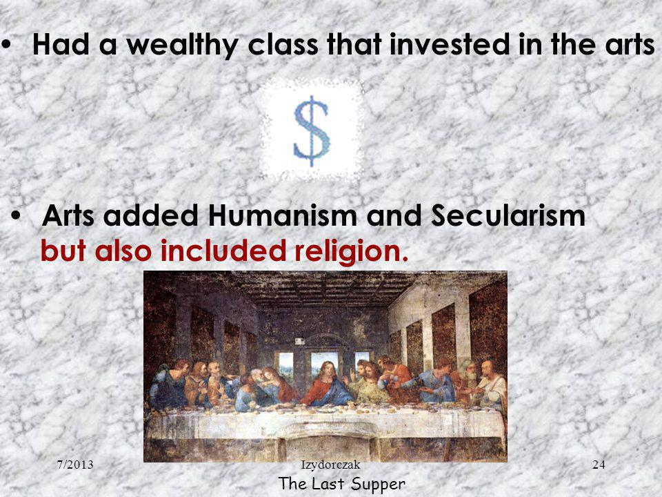 Had a wealthy class that invested in the arts