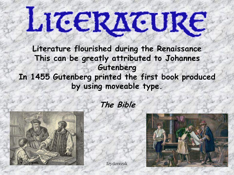 Literature flourished during the Renaissance
