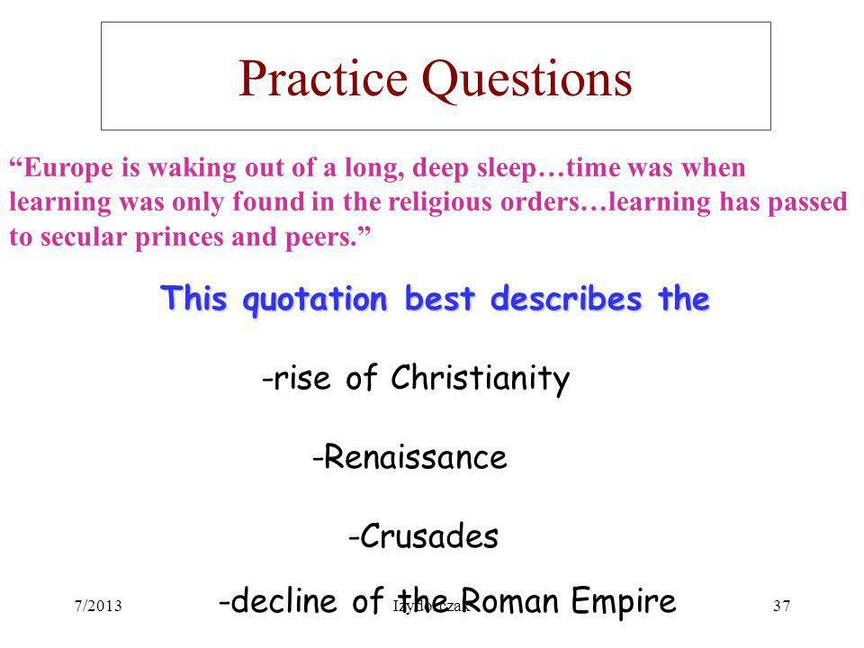 Practice Questions This quotation best describes the