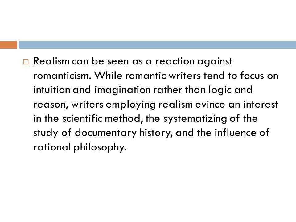Realism can be seen as a reaction against romanticism