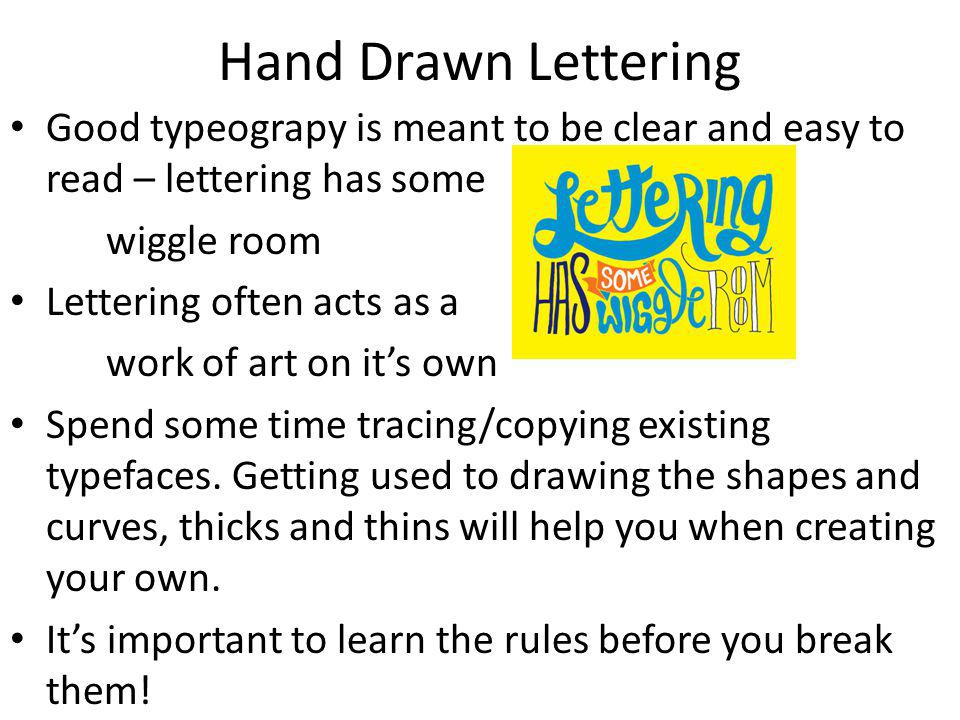 Hand Drawn Lettering Good typeograpy is meant to be clear and easy to read – lettering has some. wiggle room.