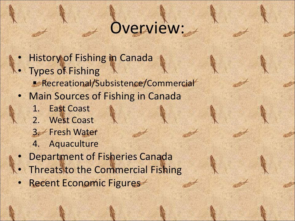 Overview: History of Fishing in Canada Types of Fishing