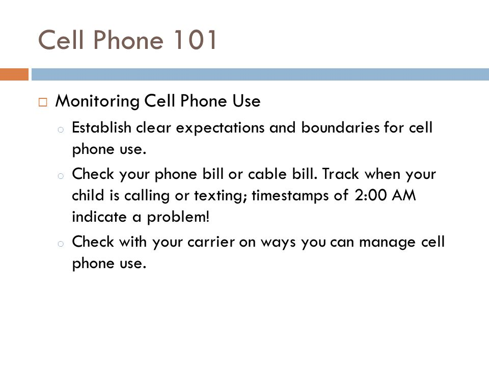 Cell Phone 101 Monitoring Cell Phone Use