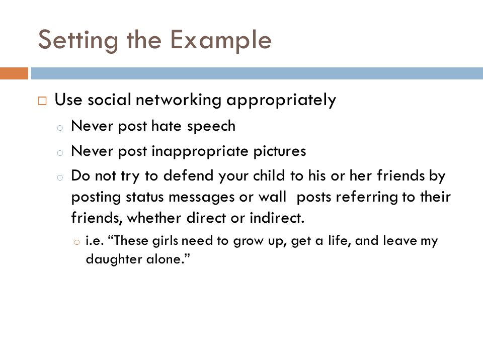 Setting the Example Use social networking appropriately