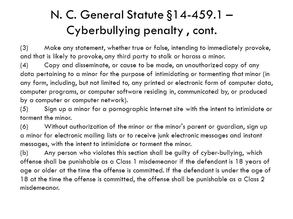 N. C. General Statute §14-459.1 – Cyberbullying penalty , cont.