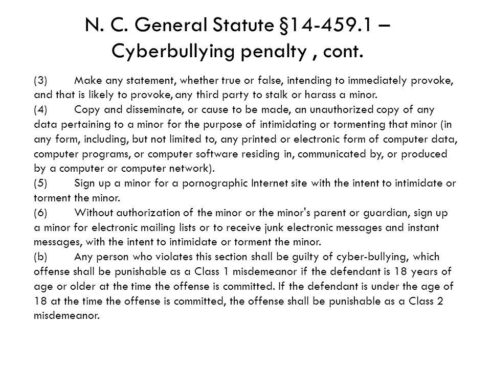 N. C. General Statute §14-459.1 – Cyberbullying penalty , cont.
