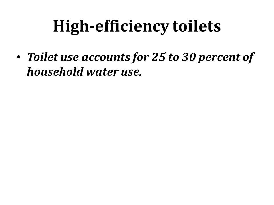 High-efficiency toilets