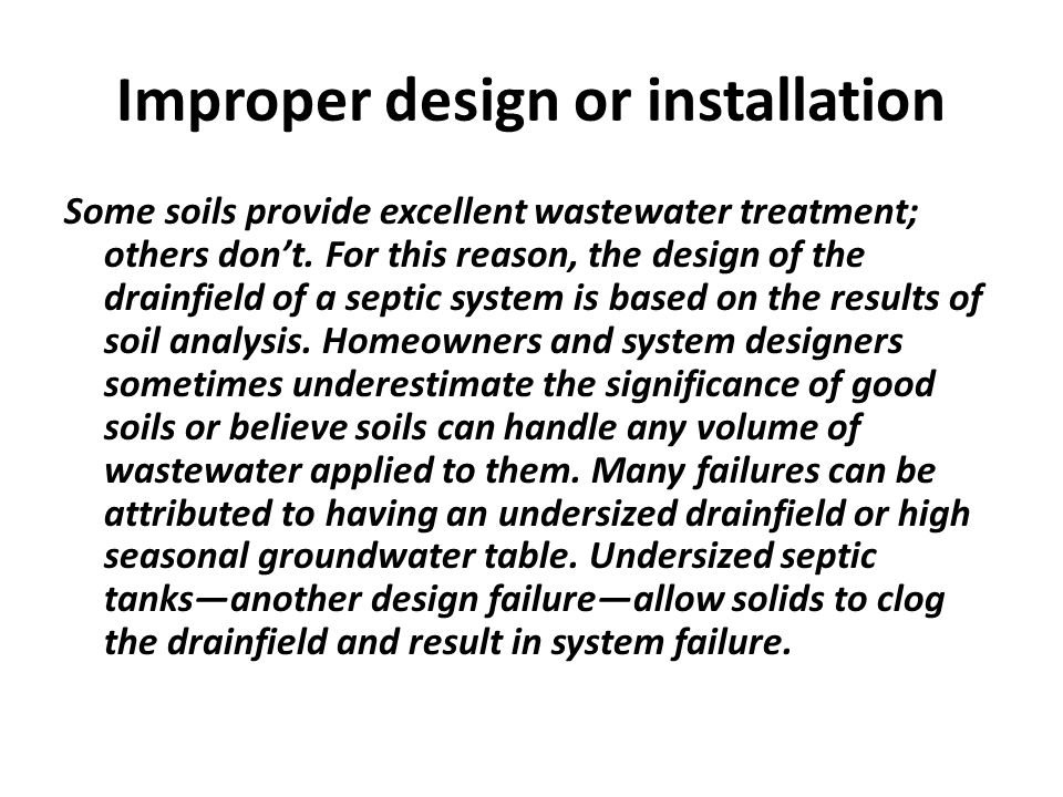 Improper design or installation