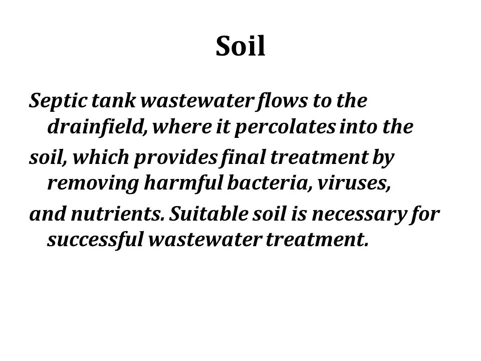 Soil Septic tank wastewater flows to the drainfield, where it percolates into the.