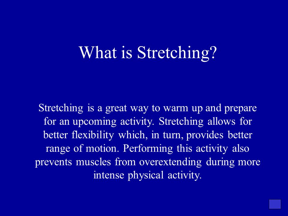 What is Stretching