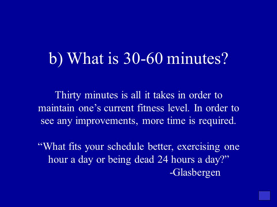b) What is 30-60 minutes