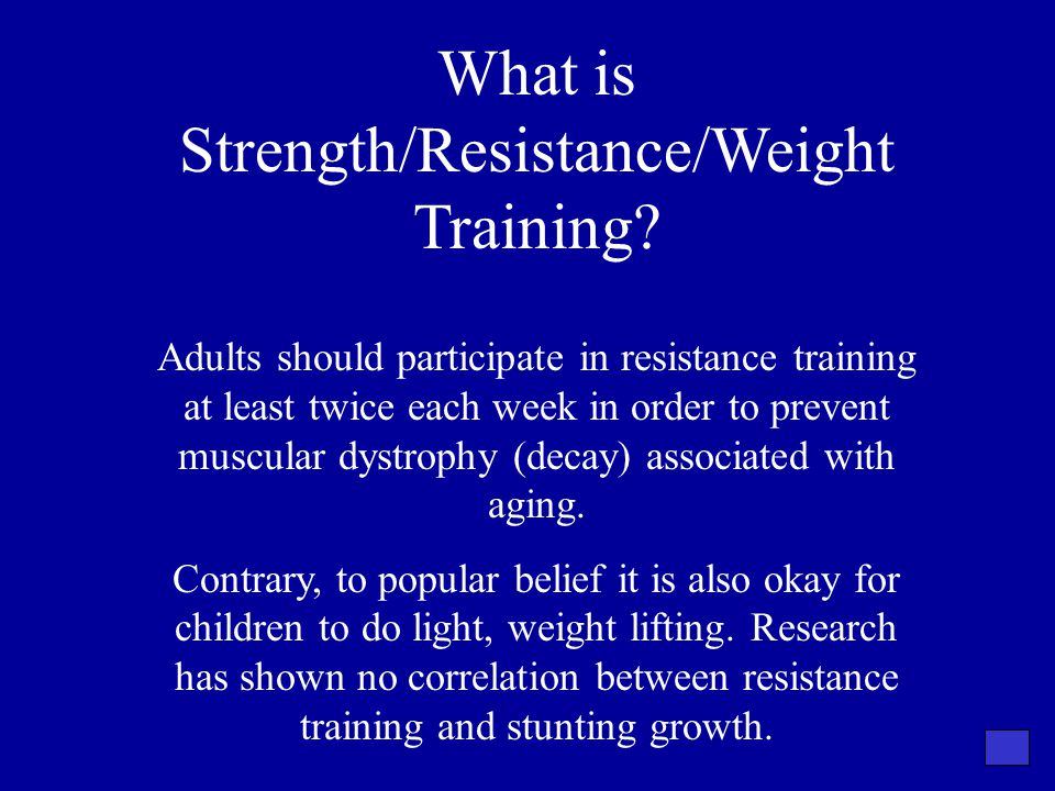 What is Strength/Resistance/Weight Training