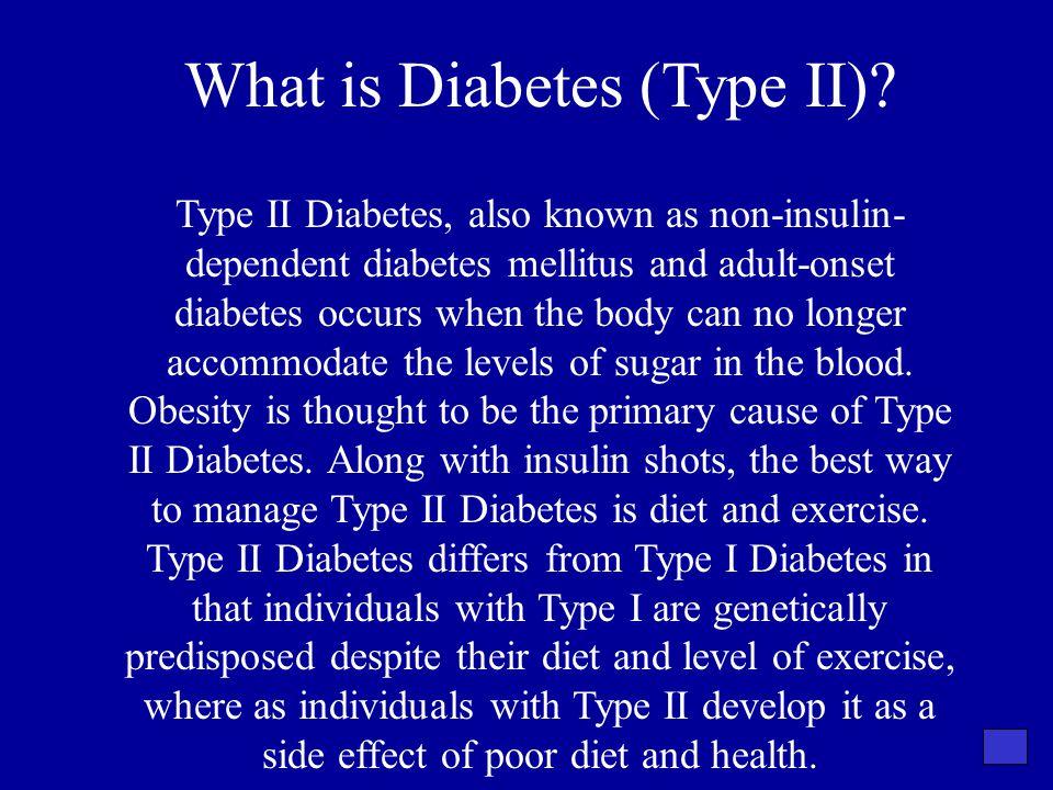 What is Diabetes (Type II)