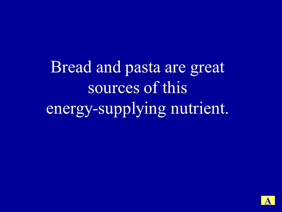 Bread and pasta are great sources of this energy-supplying nutrient.