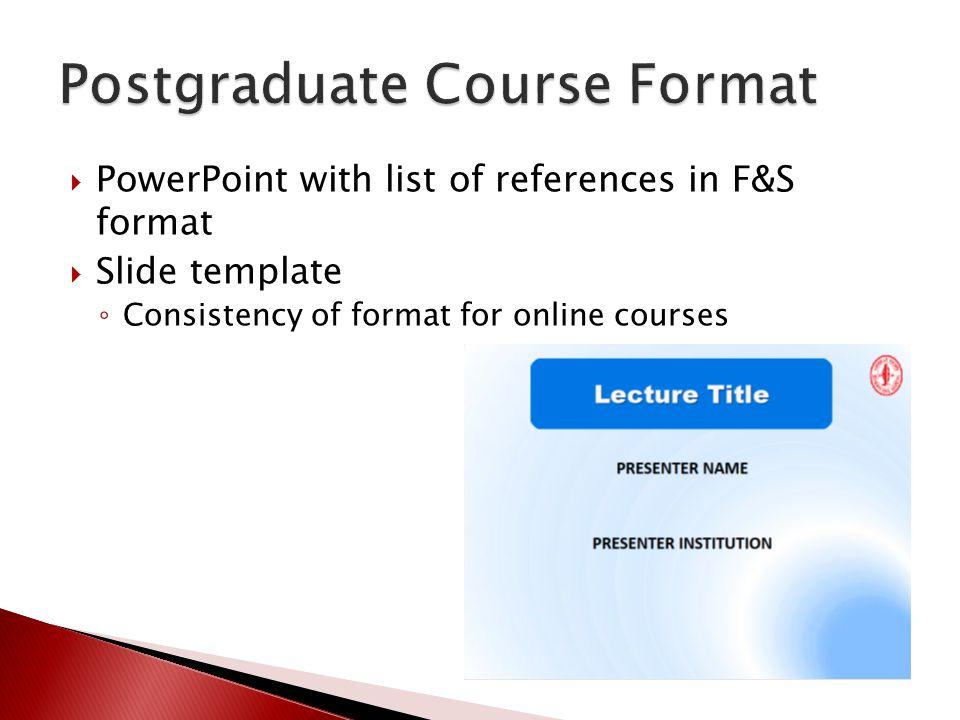 Postgraduate Course Format