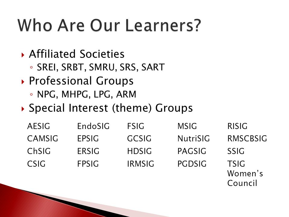 Who Are Our Learners Affiliated Societies Professional Groups
