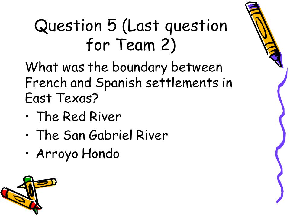 Question 5 (Last question for Team 2)