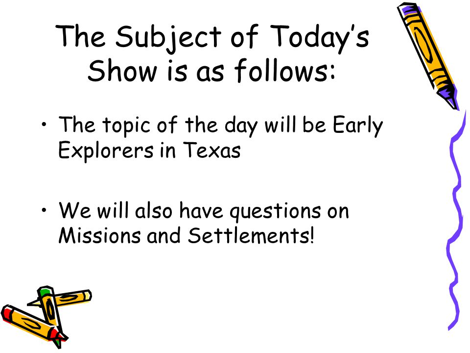 The Subject of Today's Show is as follows: